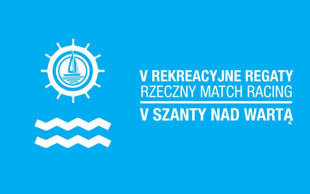 V Rekreacyjne regaty Rzeczny Match Racing // V Szanty nad Wartą